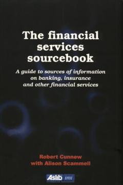 Cover of the book The financial services sourcebook : a guide to sources of information on banking, insurance and other financial services