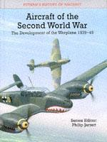 Cover of the book Aircraft of the Second World War: Development of the Warplane, 1939-45 (Putnam History of Aircraft) (v. 5)