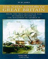 Cover of the book The Naval History of Great Britain : Vol 1: From the Declaration of War by France in 1793 to the Accession of George IV (New Ed.)