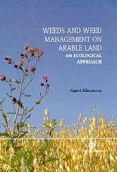 Couverture de l'ouvrage Weeds and Weed Management on Arable Land : An Ecological Approach