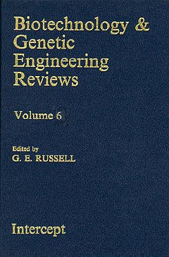 Couverture de l'ouvrage Biotechnology & genetic engineering reviews Volume 6