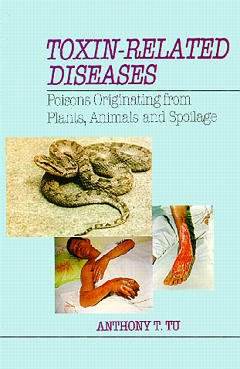 Couverture de l'ouvrage Toxin related diseases : poisons originating from plants, animals and spoliage (Bound)