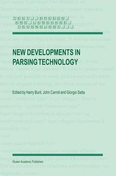 Couverture de l'ouvrage New developments in parsing technology, (Text, speech & language technology, Vol. 23)