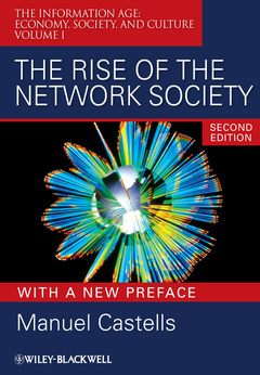 Couverture de l'ouvrage The rise of the network society : volume i: the information age: economy, society, and culture