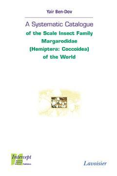 Couverture de l'ouvrage A Systematic Catalogue of the Scale Insect Family Margarodidae (Hemiptera: Coccoidea) of the World