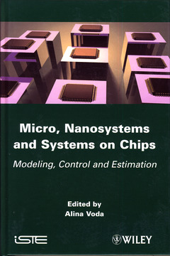 Couverture de l'ouvrage Micro, Nanosystems and Systems on Chips. Modeling, Control and Estimation