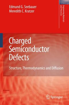 Couverture de l'ouvrage Charged semiconductor defects: structure, thermodynamics & diffusion (Engineering materials & processes)