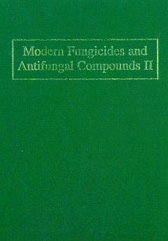 Couverture de l'ouvrage Modern fungicides and antifungal compounds II, 12th int. Reinhardsbrunn symposium May 24th - 29th 1998, Berg Hotel, Freidrichroda, Thuringia, Germany
