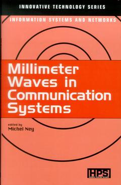 Couverture de l'ouvrage Millimeter Waves in Communication systems (Innovative tehnology series, Information sysyems and networks)