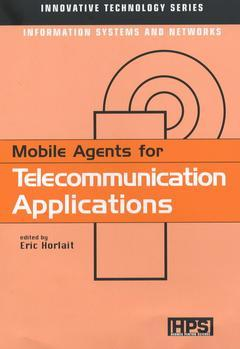 Couverture de l'ouvrage Mobile Agents for Telecommunication Applications(Innovative Technology Series, Information Systems and Network)