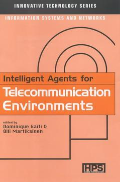Couverture de l'ouvrage Intelligent Agents for Telecommunication Environments (Innovative Technology Series, Information Systems and Networks)
