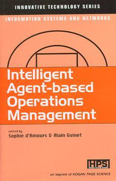 Couverture de l'ouvrage Intelligent agent-based operations management (Innovative technology series)