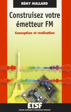 Couverture de l'ouvrage Construisez votre émetteur FM. Conception et réalisation