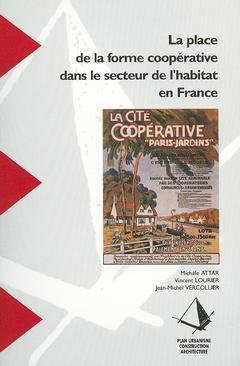 Couverture de l'ouvrage La place de la forme coopérative dans le secteur de l'habitat en France (Recherches N° 99)