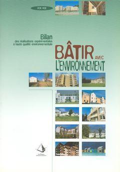 Couverture de l'ouvrage Bâtir avec l'environnement (Bilan des réalisations expérimentales à haute qualité environnementale (REX HQE))