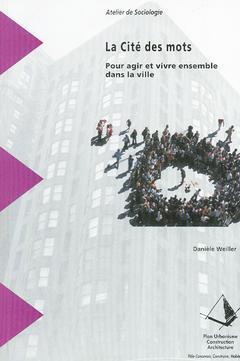 Couverture de l'ouvrage La cité des mots. Pour agir et vivre ensemble dans la ville