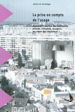 Couverture de l'ouvrage La prise en compte de l'usage : comment mettre les habitants, clients, citoyens, usagers, au coeur des décisions ?