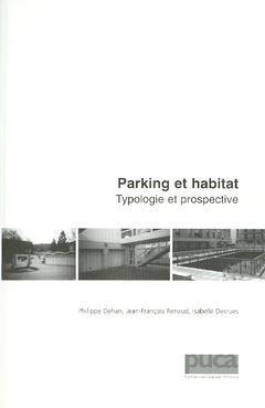 Couverture de l'ouvrage Parking et habitat : typologie et prospective