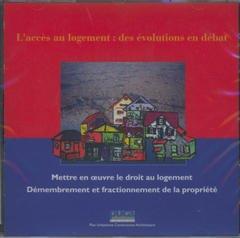 Couverture de l'ouvrage L'accès au logement : des évolutions en débat. Mettre en oeuvre le droit au logement. Démembrement et fractionnement ... (Recherches N° 153) CD-ROM