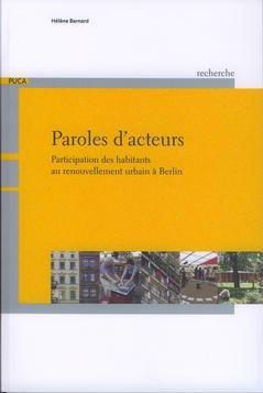 Couverture de l'ouvrage Paroles d'acteurs : participation des habitants au renouvellement urbain à Berlin (Coll. Recherches du PUCA, 164)