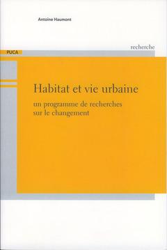 Couverture de l'ouvrage Habitat et vie urbaine. Un programme de recherches sur le changement