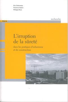 Couverture de l'ouvrage L'irruption de la sûreté dans les pratiques d'urbanisme et de construction (Coll. Recherches du PUCA N° 174)