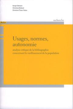 Couverture de l'ouvrage Usages, normes, autonomie : analyse critique de la bibliographie concernant le vieillissement de la population