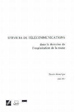 Couverture de l'ouvrage Services de télécommunications dans le domaine de l'exploitation de la route : dossier thématique