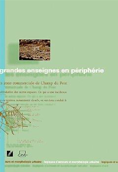 Couverture de l'ouvrage Grandes enseignes en périphérie : la zone commerciale de Champ du Pont