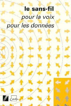 Couverture de l'ouvrage Le sans fil pour la voix pour les données