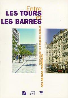 Couverture de l'ouvrage Entre les tours et les barres : restructurer les espaces publics des grands ensembles