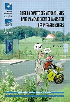 Couverture de l'ouvrage Prise en compte des motocyclistes dans l'aménagement et la gestion des infrastructures