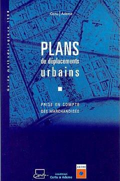 Couverture de l'ouvrage Plans de déplacements urbains : prise en compte des marchandises (Guide méthodologique 1998)