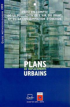 Couverture de l'ouvrage Plans de déplacements urbains. Prise en compte de la pollution de l'air, du bruit et de la consommation d'énergie. Guide méthodologique 1999.