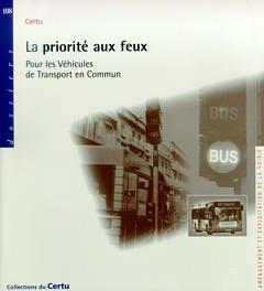 Couverture de l'ouvrage La priorité aux feux pour les véhicules de transport en commun (Aménagement et exploitation de la voirie, coll. CERTU Dossiers n°108) 3