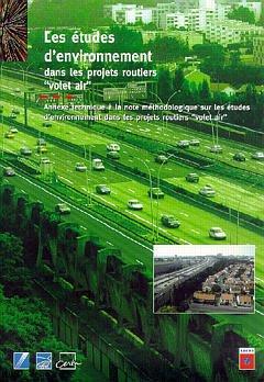 Couverture de l'ouvrage Les études d'environnement dans les projets routiers volet air : annexe technique à la note méthodologique sur les études d'environnement ...