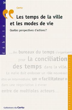 Couverture de l'ouvrage Les temps de la ville et les modes de vie : quelles perspectives d'actions ? (Débats N° 34)