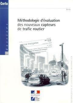 Couverture de l'ouvrage Méthodologie d'évaluation des nouveaux capteurs de trafic routier (Dossiers N° 130)
