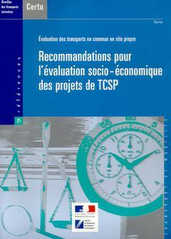 Couverture de l'ouvrage Evaluation des transports en commun en site propre : recommandations pour l'évaluation socio-économique des projets de TCSP (Références N°25)