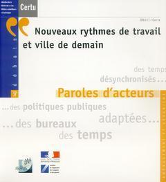 Couverture de l'ouvrage Nouveaux rythmes de travail et ville de demain : paroles d'acteurs (Débats N°37 Aménagement et urbanisme)