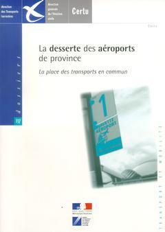 Couverture de l'ouvrage La desserte des aéroports de province : la place des transports en commun (Dossiers N° 137)