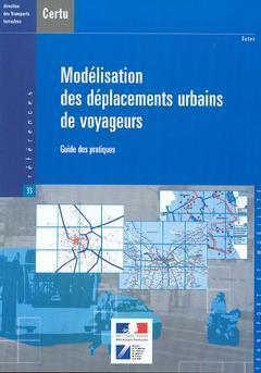 Couverture de l'ouvrage Modélisation des déplacements urbains de voyageurs : guide des pratiques