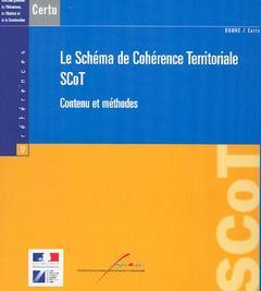 Couverture de l'ouvrage Le schéma de cohérence territoriale SCoT : contenu et méthodes (Références CERTU N° 37)