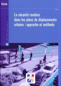 Couverture de l'ouvrage La sécurité routière dans les plans de déplacements urbains : approche et méthode (Références CERTU N° 48) Transport et mobilité