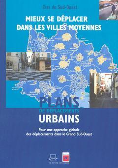 Couverture de l'ouvrage Mieux se déplacer dans les villes moyennes. Plans de déplacements urbains. Pour une approche globale des déplacements dans le Grand Sud-Ouest