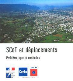 Couverture de l'ouvrage SCoT et déplacements : problématique et méthodes (Interface, urbanisme, déplacements)