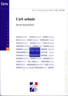 Couverture de l'ouvrage L'art urbain : dossier documentaire (Dossiers CERTU 161) (Aménagement et urbanisme)