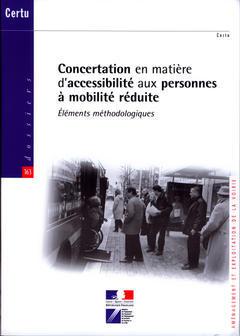 Couverture de l'ouvrage Concertation en matière d'accessibilité aux personnes à mobilité réduite