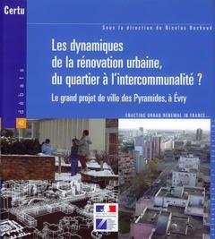 Couverture de l'ouvrage Les dynamiques de la rénovation urbaine, du quartier à l'intercommunalité ? Le grand projet de ville des Pyramides, à Evry (Débats N° 42)