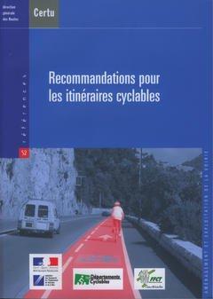 Couverture de l'ouvrage Recommandations pour les itinéraires cyclables (Références N° 52 Aménagement et exploitation de la voirie)